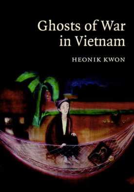 BOOK REVIEW: Heonik Kwon's Ghosts of War in Vietnam | Cindy